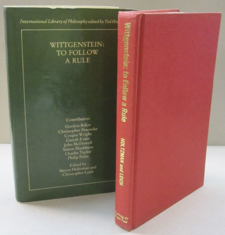 Wittgenstein To Follow a Rule (International Library of Philosophy). Steven H. Holtzman.
