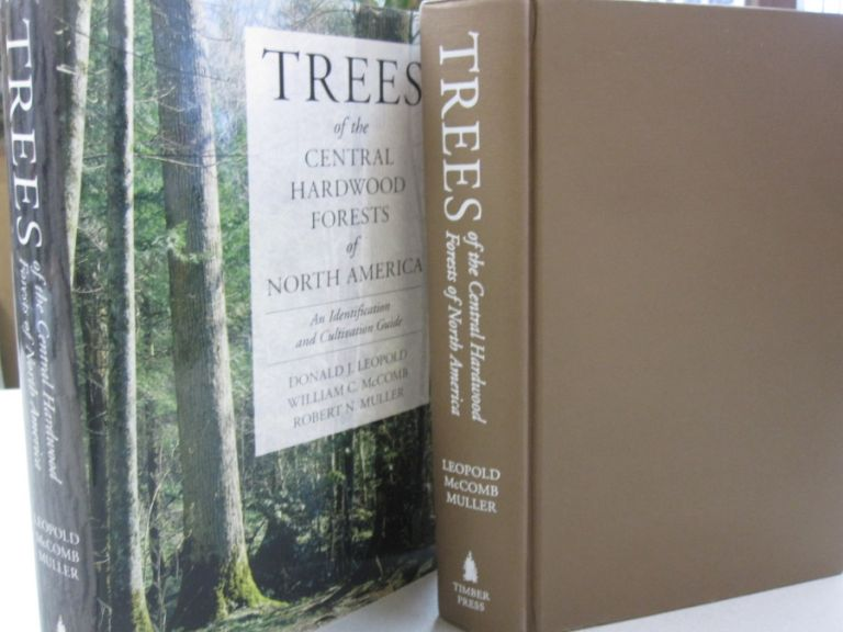 Trees of the Central Hardwood Forests of North America: An Identification and Cultivation Guide. Donald J. Leopold, William C. McComb, Robert N. Muller.