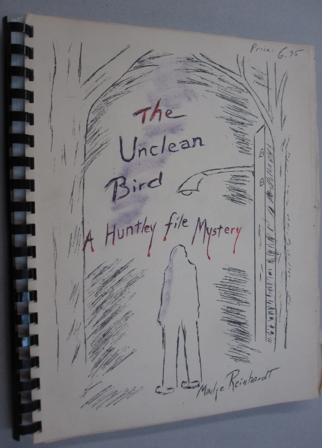 The Unclean Bird; A Huntley File Mystery. Madge Reinhardt, Ritter.