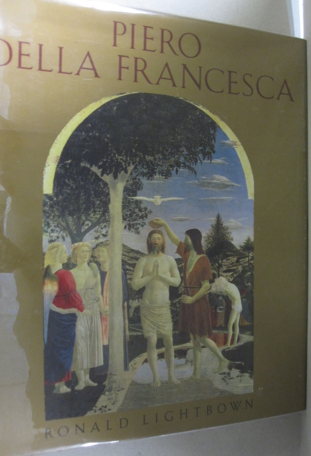 Piero Della Francesca. Ronald Lightbown.