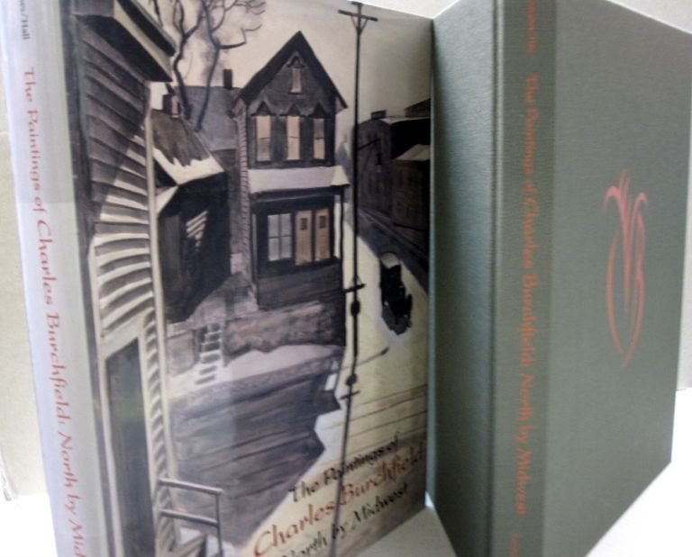 Paintings of Charles Burchfield: North by Midwest. Nannette V. Maciejunes, Michael D. Hall.