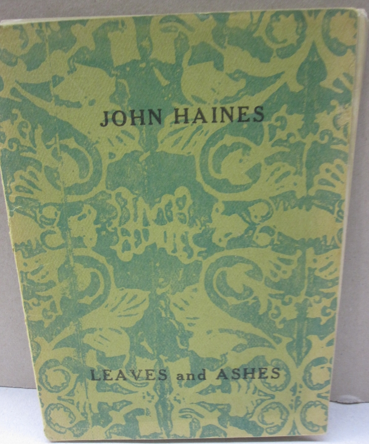 Leaves and Ashes. John Haines.