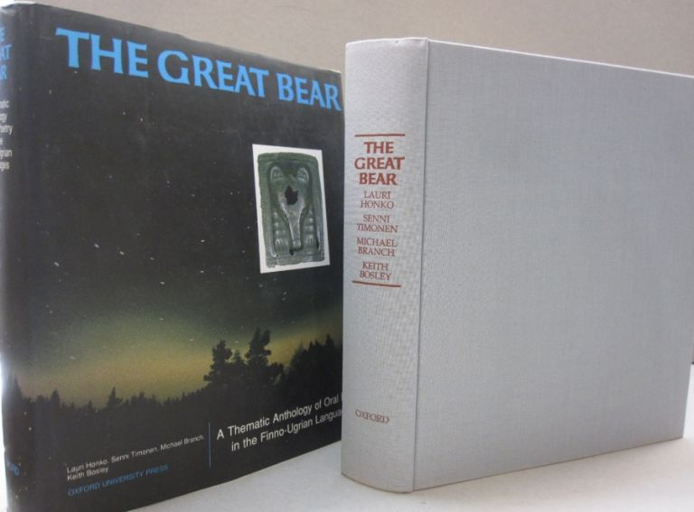 The Great Bear A Thematic Anthology of Oral Poetry in the Finno-Ugrian Languages. Lauri Honko, Senni Timonen, Michael Branch.