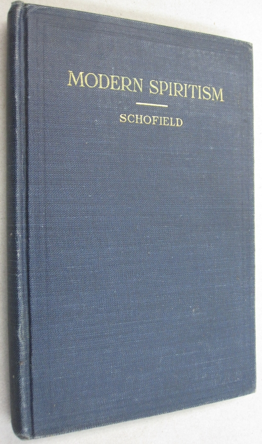 Modern Spiritism Its Science and Religion. A. T. Schofield.