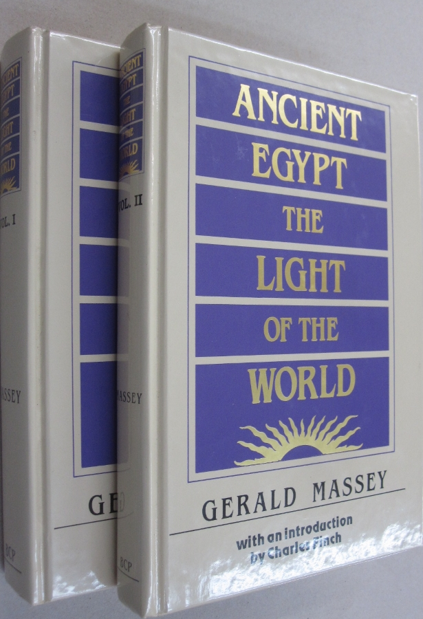 Ancient Egypt: The Light of the World 2 volume set. Gerald Massey, Charles Finch, introduction.