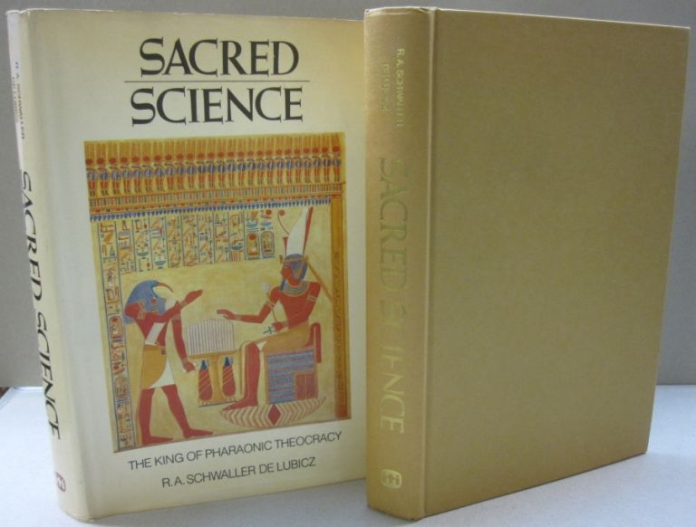 Sacred Science; The King of Pharonic Theocracy. R. A. Schwaller de Lubicz.