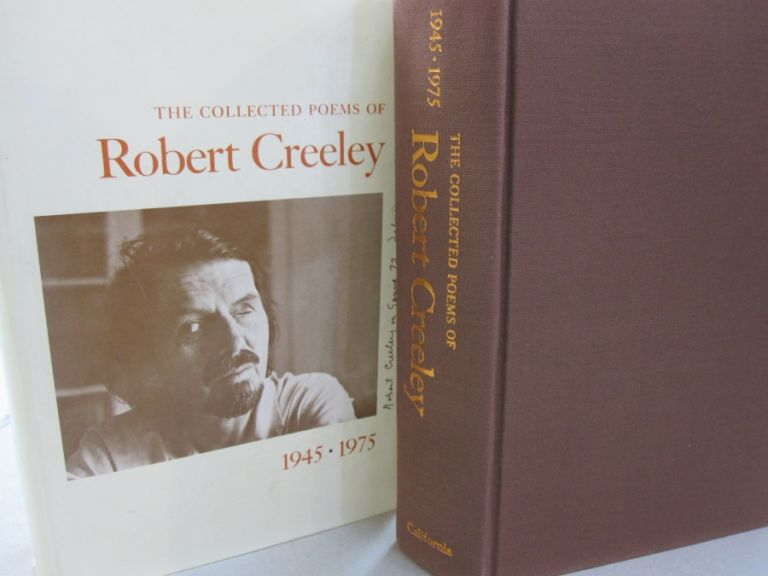 The Collected Poems of Robert Creeley, 1945-1975. Robert Creeley.