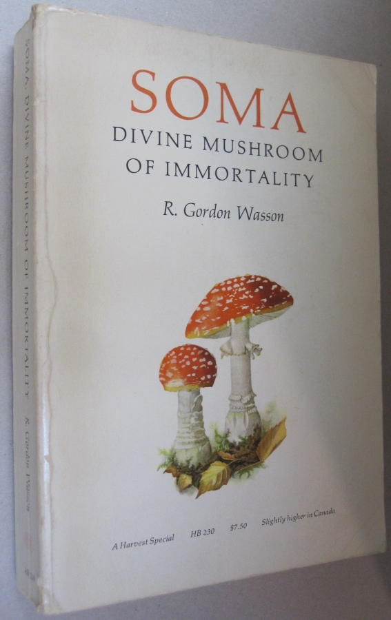 Soma: Divine Mushroom of Immortality. R. Gordon Wasson.