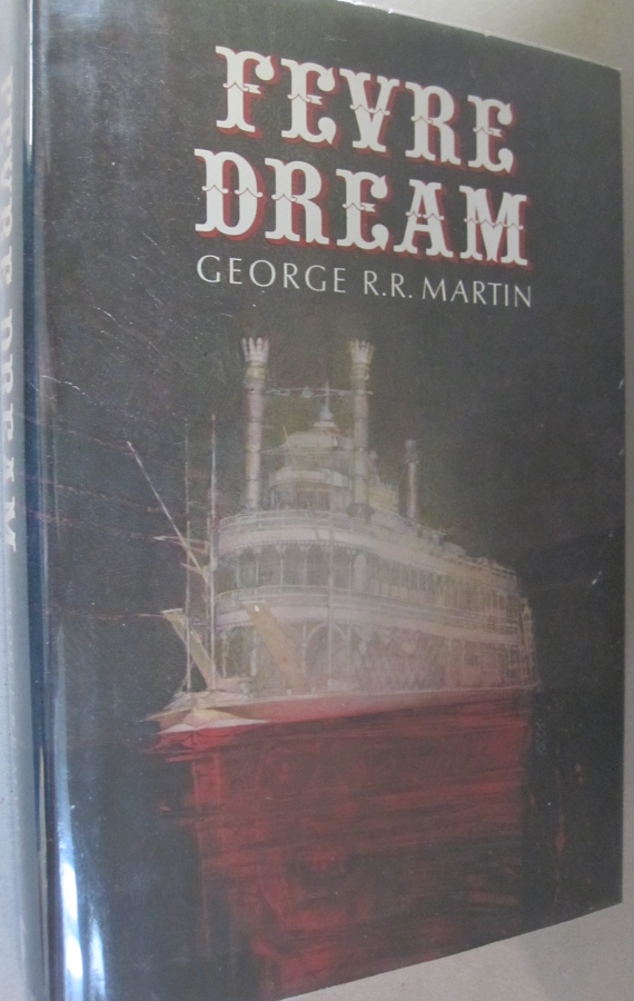 Fevre Dream. George RR Martin.