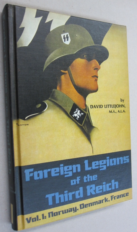 Foreign Legions of the Third Reich Vol. 1 Norway, Denmark, France. David Littlejohn.