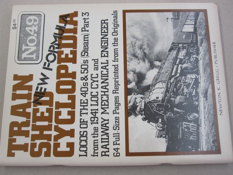 Train Shed Cyclopedia No. 49: Locos of the 40's and 50's (steam) Part 3 from teh 1941 LOC CYC and Railway Mechanical Engineer.