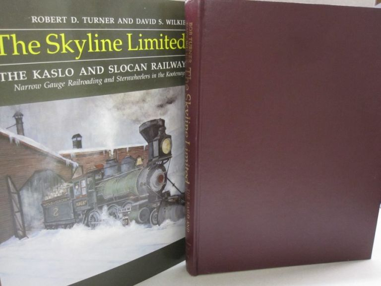 The Skyline Limited; The Kaslo and Slocan Railway Narrow Gauge Railroading and Sternwheelers in the Kootenays. Robert D. Turner, David S. Wilkie.