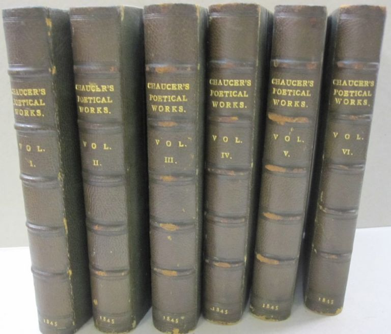 The Poetical Works of Geoffrey Chaucer in six volumes. Geoffrey Chaucer.