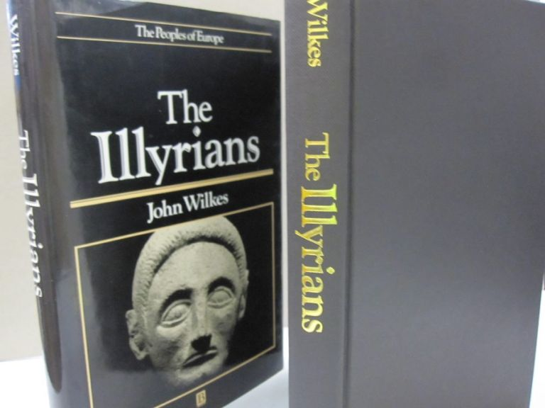 The Illyrians (The Peoples of Europe). John Wilkes.