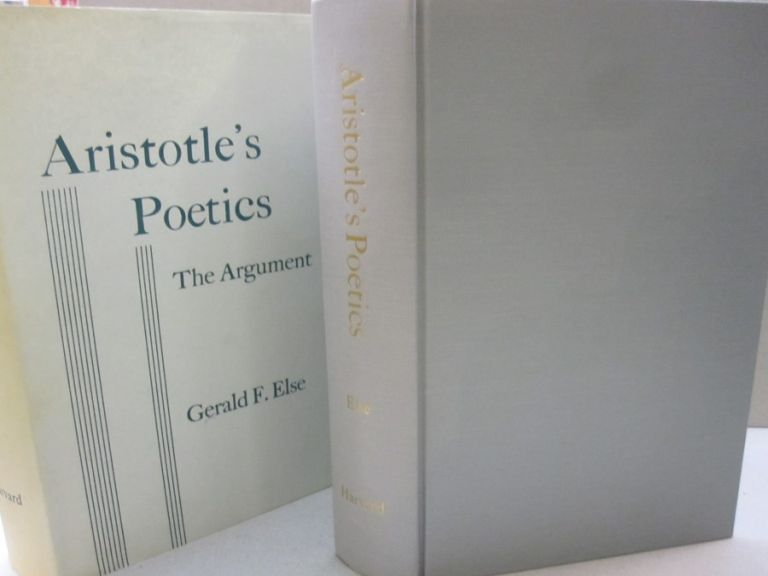 Aristotle's Poetics: The Argument. Gerald F. Else.