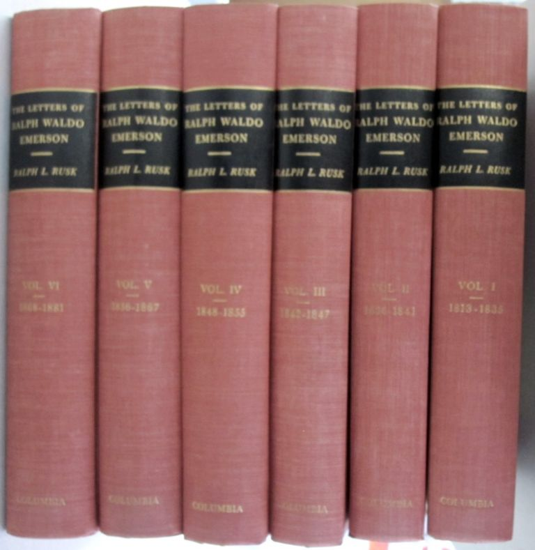 The Letters of Ralph Waldo Emerson in six volumes. Ralph Waldo Emerson, Ralph L. Rusk.