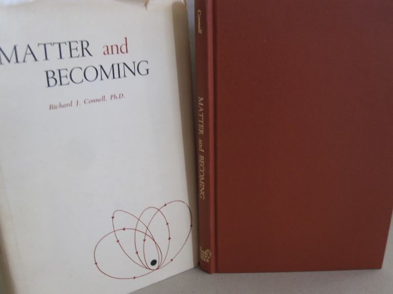 Matter and Becoming. Richard J. Connell.