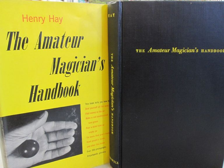 The Amateur Magician's Handbook. Henry Hay, June Barrows Mussey, 1910 - 1985.