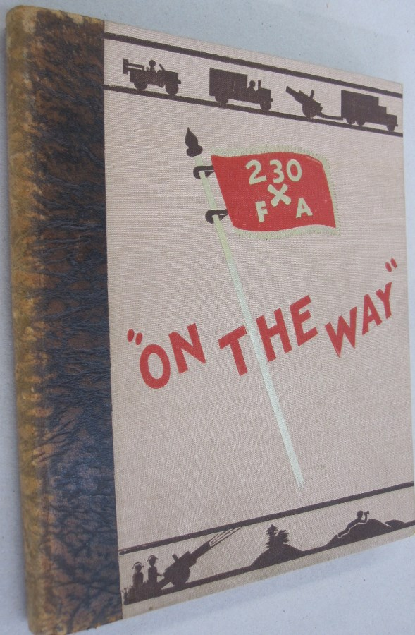 """""""On the Way"""" A Historical Narrative of the Two-Thirtieth Field Artillery Battalion Thirtieth Infantry Division; 16 February 1942 to 8 May 1945. John Jacobs, Frederic A. Fisher."""