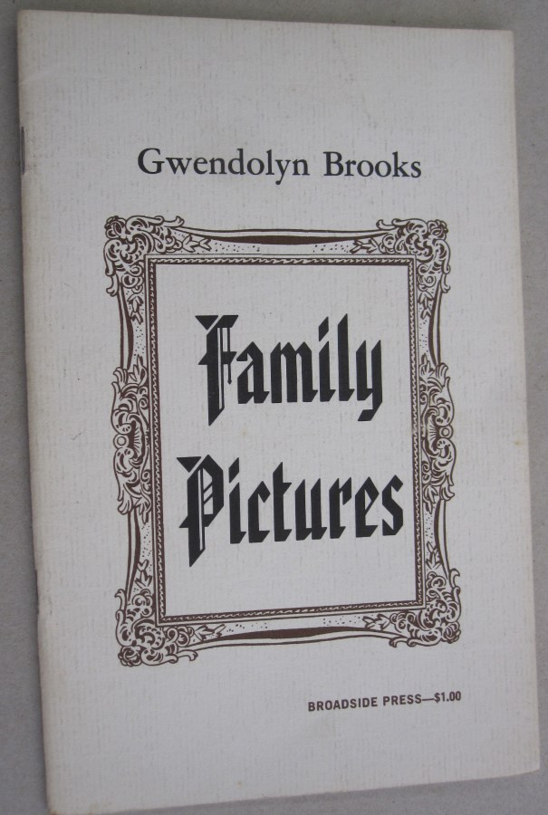 Family Pictures. Gwendolyn Brooks.
