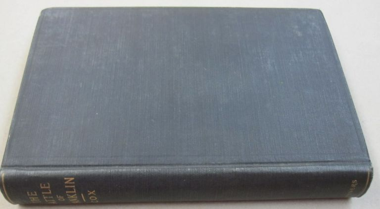 The Battle of Franklin Tennessee November 30, 1864 A Monograph. Jacob D. Cox.