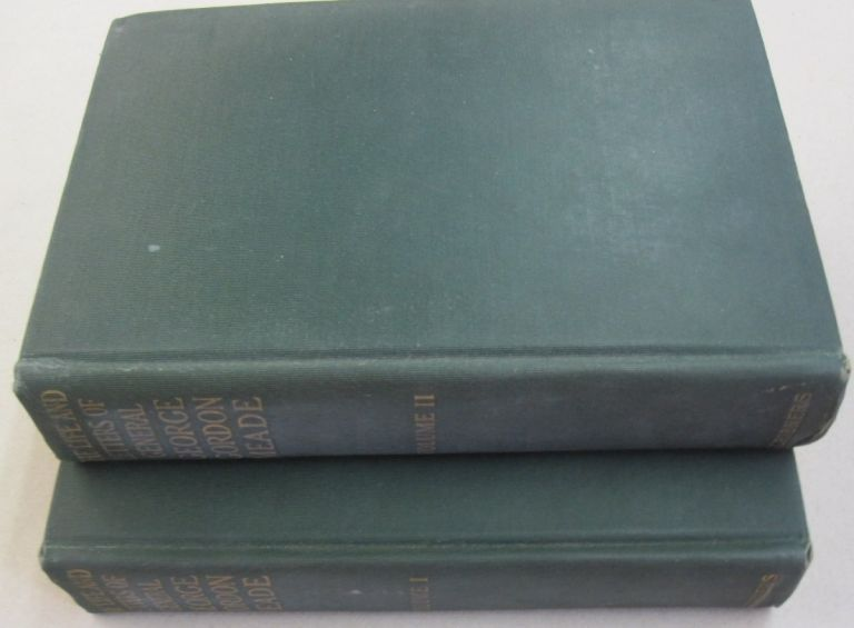 The Life and Letters of George Gordon Meade in two volumes complete; Major-General United States Army. George Meade.
