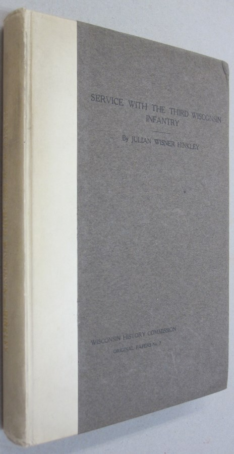 A Narrative of Service with the Third Wisconsin Infantry. Julian Wisner Hinkley.