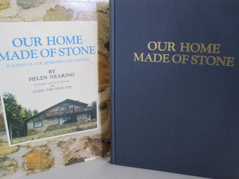 Our Home Made of Stone: Building in our Seventies and Nineties. Helen Nearing.