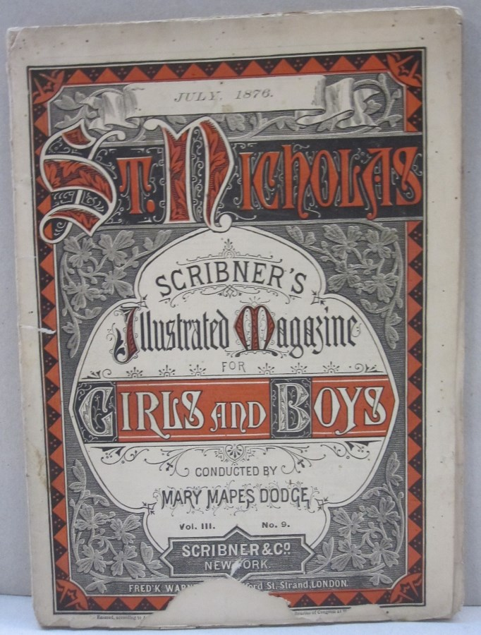 St. Nicholas Scribner's Illustrated Magazine for Girls and Boys Vol. III No. 9. Mary Mapes Dodge.