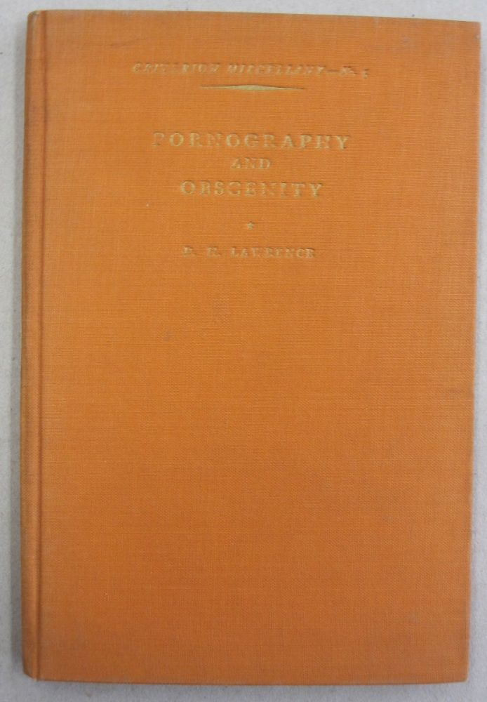 Pornography and Obscenity. D. H. Lawrence.