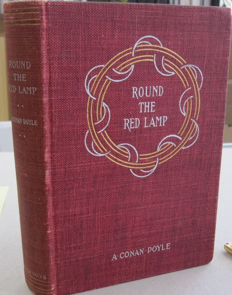 Round the Red Lamp; Being the Facts and Fancies of Medical Life. A. Conan Doyle.