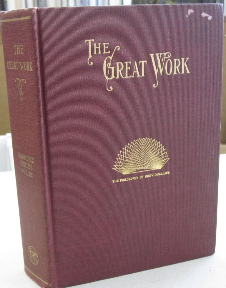 The Great Work: The Constructive Principle of Nature in Individual Life (Harmonic Series Volume III). Florence Huntley.
