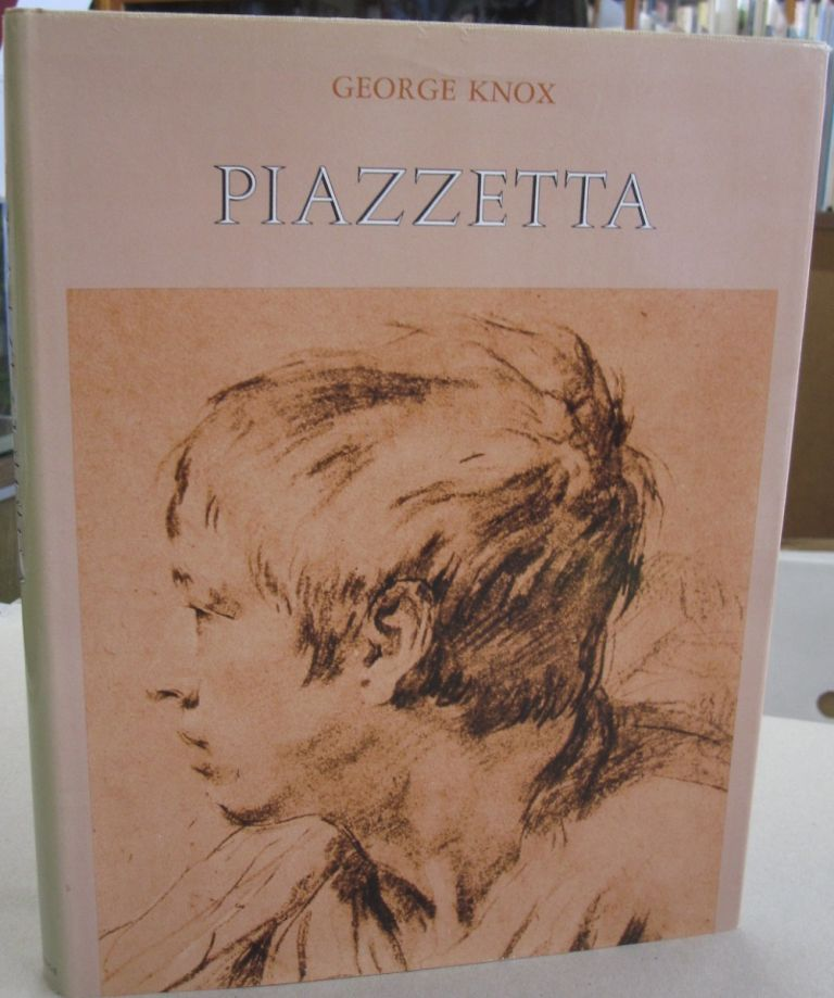 Piazzetta A Tercentenary Exhibition of Drawings, Prints and Books. George Knox.