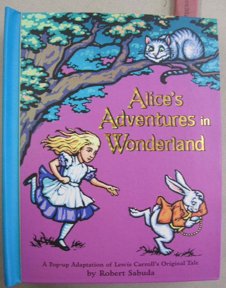 Alice's Adventures in Wonderland. Lewis Carroll.