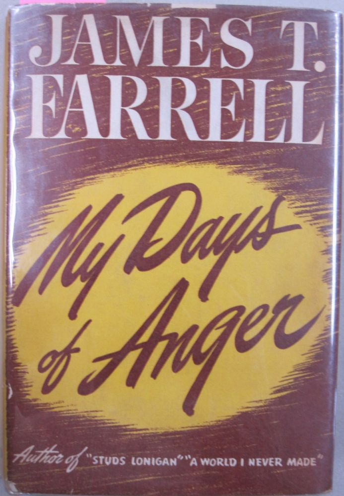 My Days of Anger. James T. Farrell.