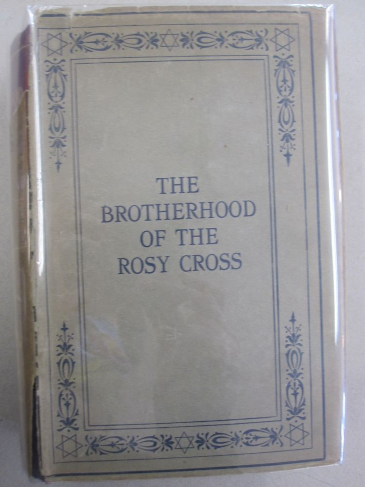 The Brotherhood of the Rosy Cross; Being Records of the House of the Holy Spirit in its Inward and Outward History. Arthur Edward Waite.