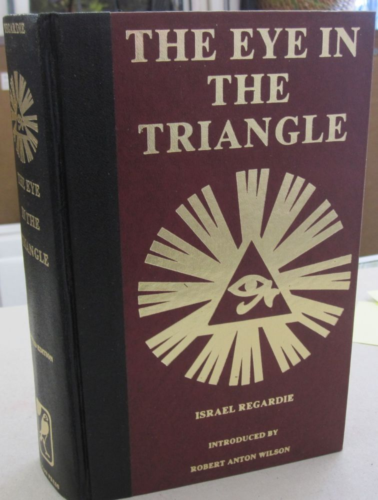 The Eye in the Triangle; An interpretation of Aleister Crowley Signed Limited. Israel Regardie, Robert Anton Wilson, introduction.