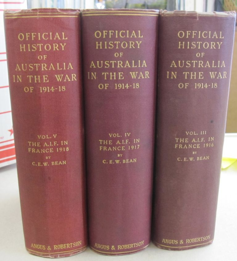 Official History of Australia in the War of 1914-18 Vol. III, Vol. IV, and Vol V: The Australian Imperial Force in France 1916, 1917, 1918. C. E. W. Bean.