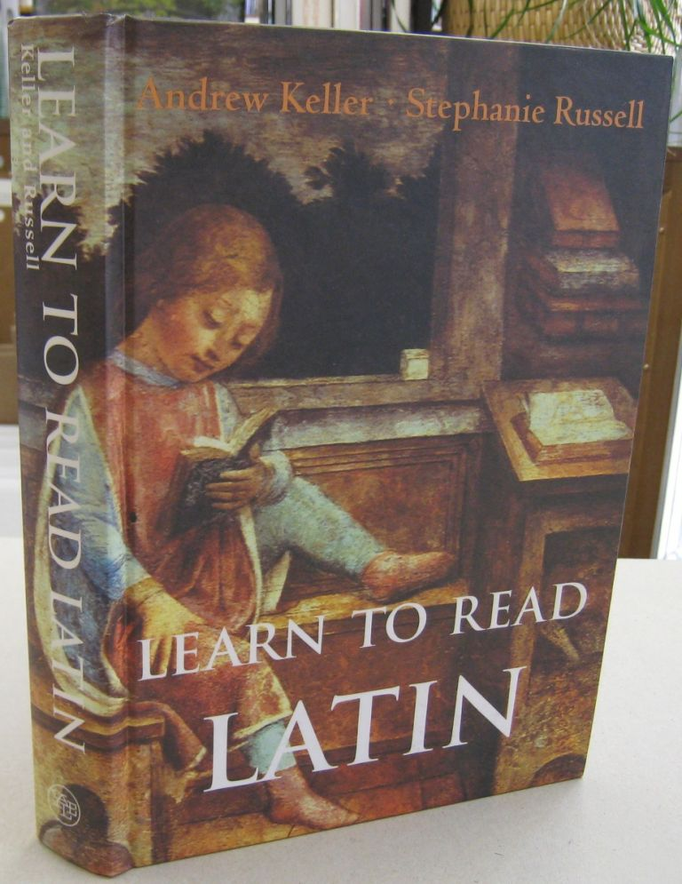 Learn to Read Latin (Student Text - Cloth) (Yale Language Series). Andrew Keller, Stephanie Russell.