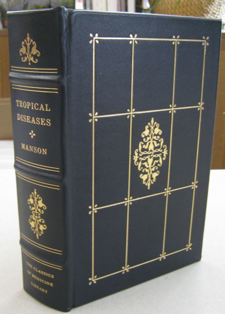 Tropical Diseases; A Manual of the Diseases of Warm Climates. Patrick Manson.