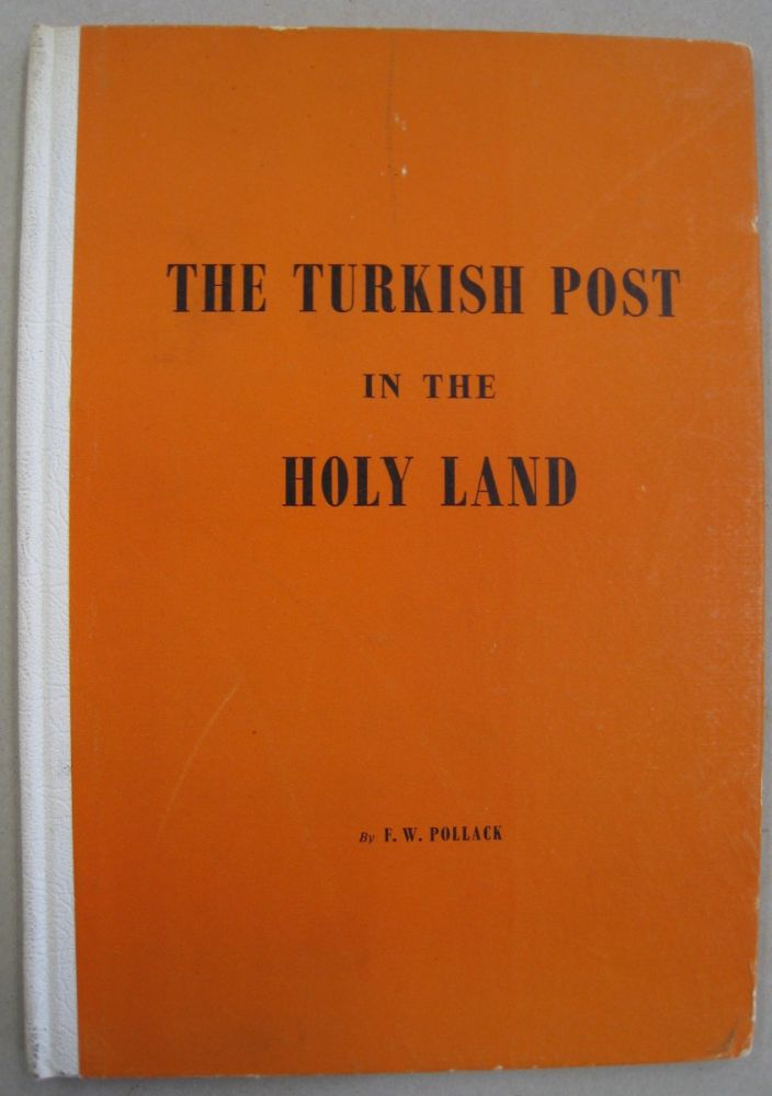 The Turkish Post in the Holy Land. F. W. Pollack.