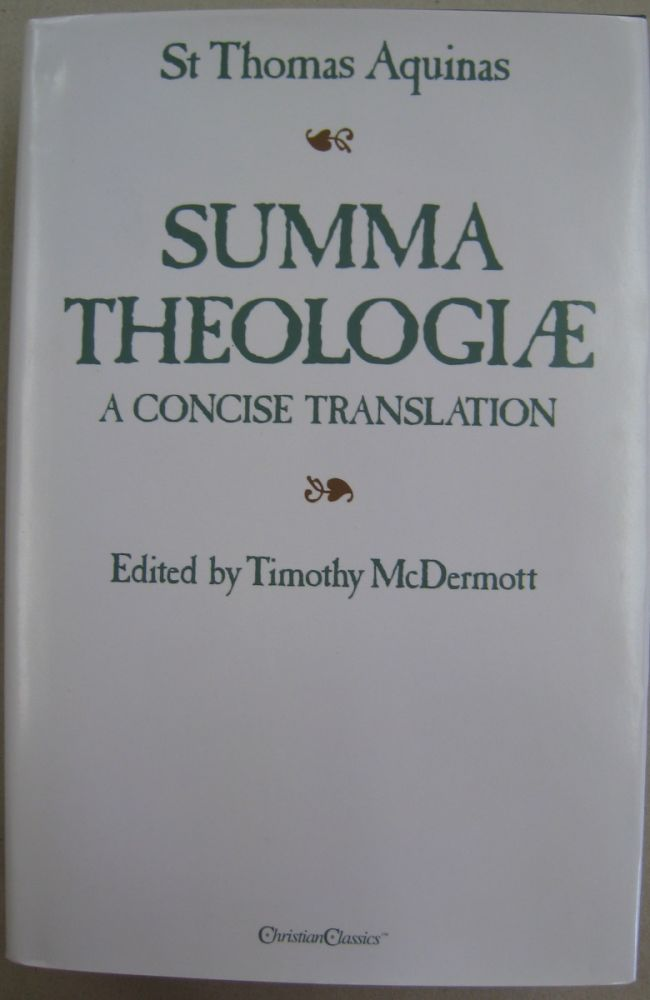 Summa Theologiae: A Concise Translation. Thomas Aquinas.