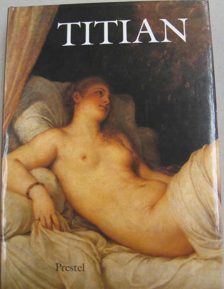 Titian Prince of Painters (Art & Design). Titian, Susanna Biadene, Mary Yakush, Italy, Venice, National Gallery of Art, U. S.