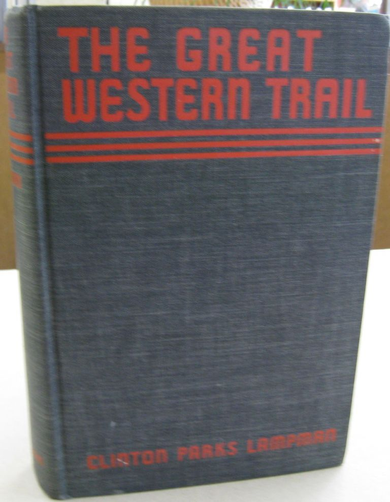 The Great Western Trail. Clinton Parks Lampman.