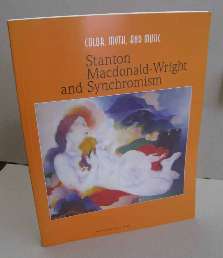 Color, Myth, and Music Stanton Macdonald-Wright and Synchromism. Will South.