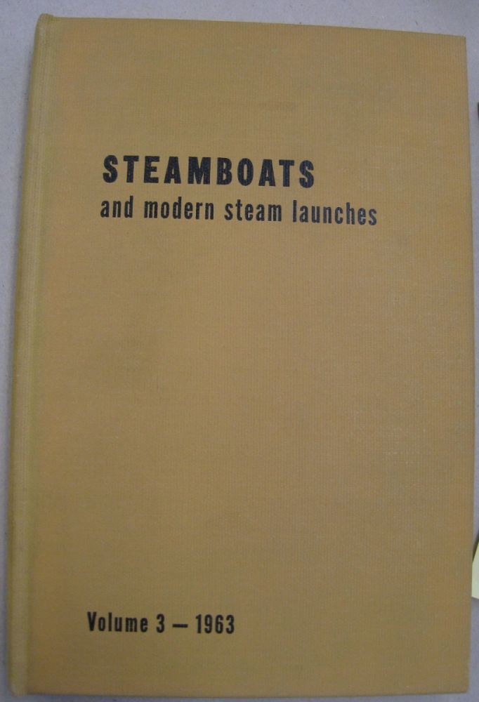 STEAMBOATS and modern steam launches; Volume 3. Morgan North.