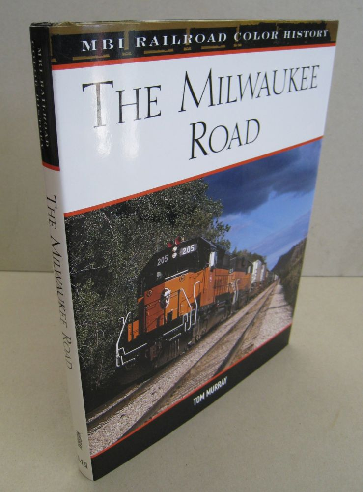 The Milwaukee Road (MBI Railroad Color History). Tom Murray.
