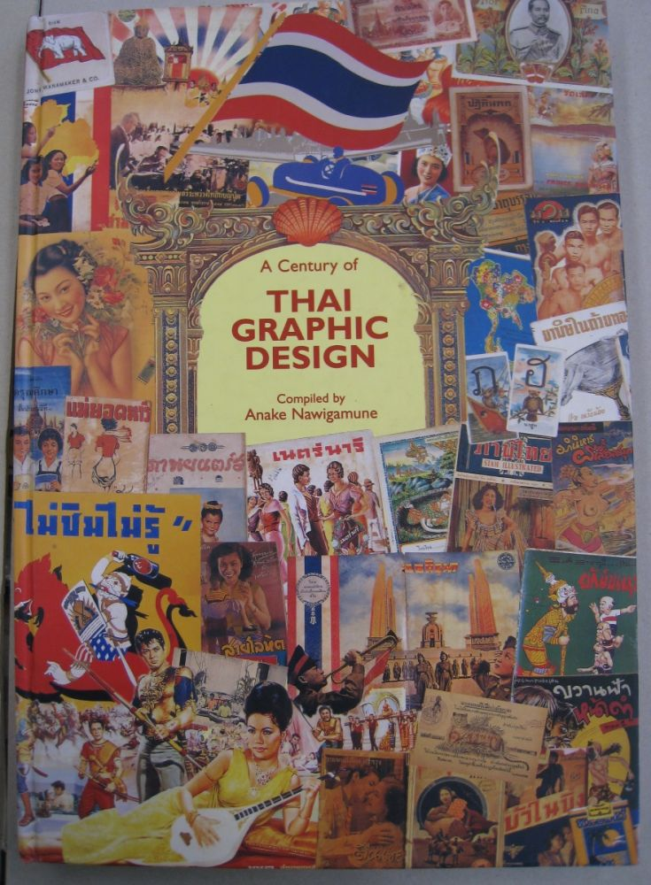 A Century of Thai Graphic Design. Anake Nawigamune, compiler.