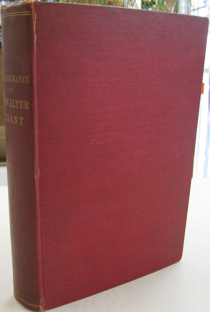 Autobiography of Walter Besant. Walter Besant, S. Squire Sprigge, prefatory note.