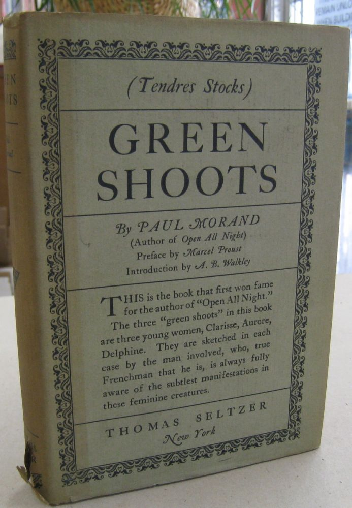 Green Shoots (Tendres Stocks). Paul Morand, A. G. Walkey, Marcel Proust, introduction, preface.